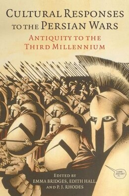 Book Cultural Responses To The Persian Wars: Antiquity To The Third Millennium by Emma Bridges