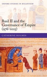 Book Basil Ii And The Governance Of Empire (976-1025) by Catherine Holmes
