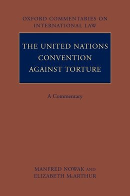 Book The United Nations Convention Against Torture: A Commentary by Manfred Nowak
