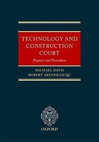 Book Technology and Construction Court: Practice and Procedure by Michael E Davis