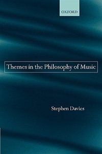 Book Themes In The Philosophy Of Music by Stephen Davies