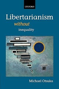 Book Libertarianism Without Inequality by Michael Otsuka