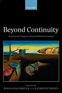 Book Beyond Continuity: Institutional Change in Advanced Political Economies by Wolfgang Streeck
