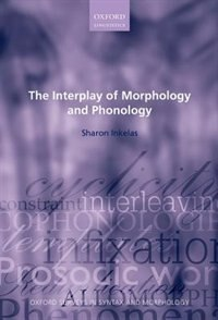 Book The Interplay of Morphology and Phonology by Sharon Inkelas