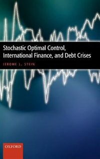 Book Stochastic Optimal Control, International Finance, and Debt Crises by Jerome L. Stein