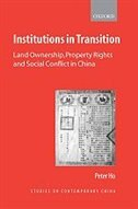 Book Institutions in Transition: Land Ownership, Property Rights, and Social Conflict in China by Peter Ho