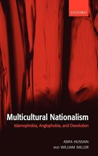 Book Multicultural Nationalism: Islamophobia, Anglophobia, and Devolution by Asifa M. Hussain