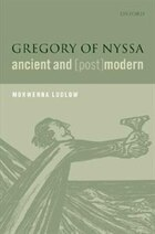 Gregory of Nyssa, Ancient and (Post)modern