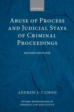 Book Abuse of Process and Judicial Stays of Criminal Proceedings by Andrew L.-T. Choo