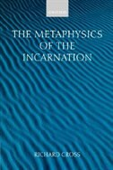 Book The Metaphysics of the Incarnation: Thomas Aquinas to Duns Scotus by Richard Cross