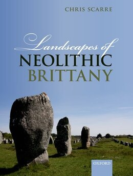Book Landscapes of Neolithic Brittany by Chris Scarre