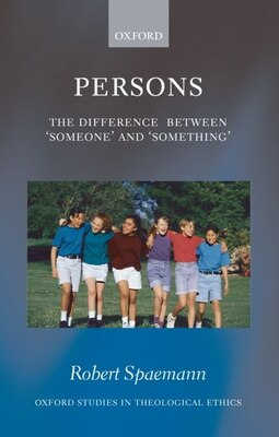 Book Persons: The Difference between `Someone and `Something by Robert Spaemann