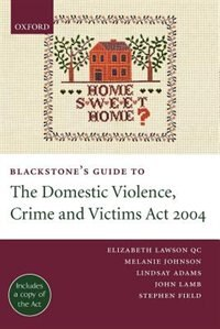 Book Blackstones Guide to the Domestic Violence, Crime and Victims Act 2004 by Elizabeth Lawson QC