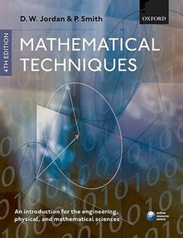 Book Mathematical Techniques: An Introduction for the Engineering, Physical, and Mathematical Sciences by Dominic Jordan