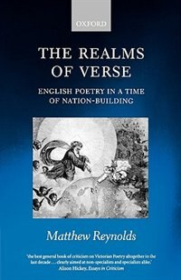 Book The Realms Of Verse 1830-1870: English Poetry In A Time Of Nation-building by Matthew Reynolds