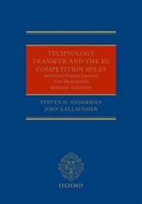 Technology Transfer and the New EU Competition Rules: Intellectual Property Licensing after…