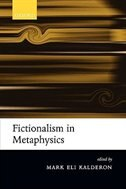 Book Fictionalism In Metaphysics by Mark Eli Kalderon