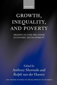 Book Growth, Inequality, and Poverty: Prospects for Pro-poor Economic Development by Anthony Shorrocks