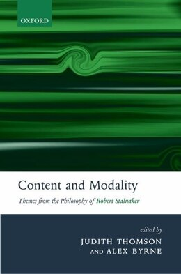 Book Content And Modality: Themes From The Philosophy Of Robert Stalnaker by Judith Thomson