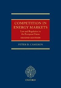 Book Competition in Energy Markets: Law and Regulation in the European Union by Peter D. Cameron