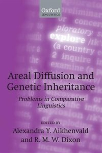 Book Areal Diffusion and Genetic Inheritance: Problems in Comparative Linguistics by Alexandra Y. Aikhenvald