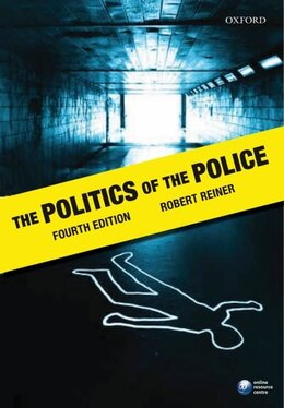 Book The Politics of the Police by Robert Reiner