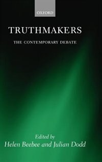 Book Truthmakers: The Contemporary Debate by Helen Beebee