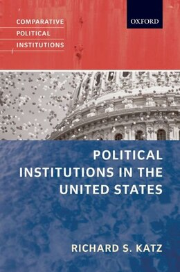 Book Political Institutions In The United States by Richard S. Katz