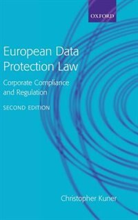 Book European Data Protection Law: Corporate Compliance and Regulation by Christopher Kuner