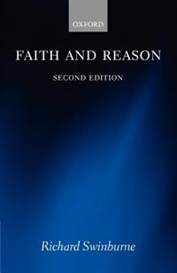Book Faith And Reason by Richard Swinburne