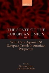 Book The State of the European Union Vol. 7: With US or Against US? European Trends in American… by Nicolas Jabko