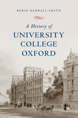 Book A History of University College, Oxford by Robin Darwall-Smith