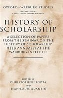 Book History of Scholarship: A Selection of Papers from the Seminar on the History of Scholarship held… by Christopher Ligota