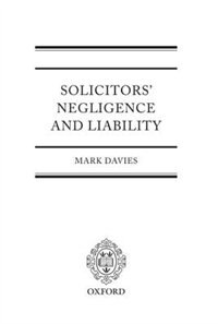 Book Solicitors Negligence and Liability by Mark Davies