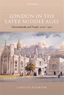 Book London in the Later Middle Ages: Government and People 1200-1500 by Caroline M. Barron