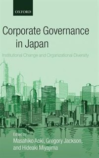 Book Corporate Governance In Japan: Institutional Change And Organizational Diversity by Masahiko Aoki