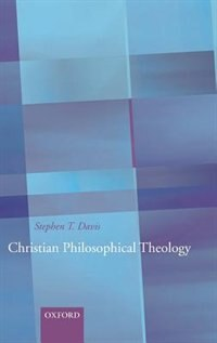 Book Christian Philosophical Theology by Stephen T. Davis