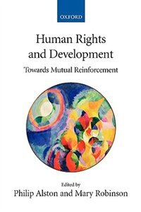 Book Human Rights And Development: Towards Mutual Reinforcement by Philip Alston
