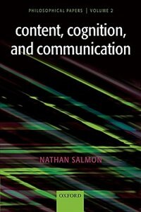 Book Content, Cognition, and Communication: Philosophical Papers II by Nathan Salmon