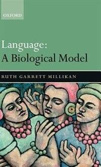 Language: A Biological Model