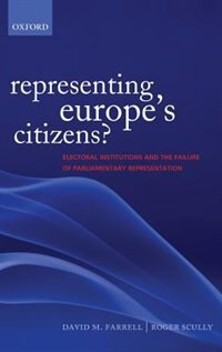 Book Representing Europes Citizens?: Electoral Institutions and the Failure of Parliamentary… by David M. Farrell