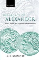 Book The Legacy of Alexander: Politics, Warfare, and Propaganda under the Successors by A. B. Bosworth