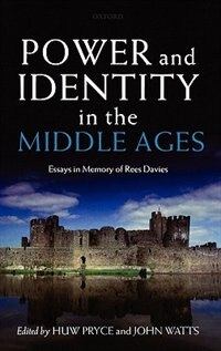 Book Power and Identity in the Middle Ages: Essays in Memory of Rees Davies by Huw Pryce