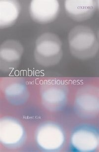 Zombies And Consciousness