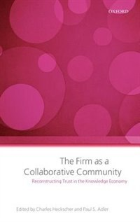 Book The Firm as a Collaborative Community: Reconstructing Trust in the Knowledge Economy by Charles Heckscher