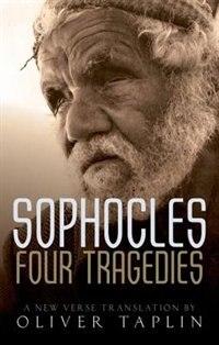 Sophocles: Four Tragedies: Oedipus the King, Aias, Philoctetes, Oedipus at Colonus