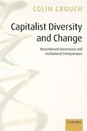 Book Capitalist Diversity and Change: Recombinant Governance and Institutional Entrepreneurs by Colin Crouch