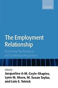 Book The Employment Relationship: Examining Psychological And Contextual Perspectives by Jacqueline A-m. Coyle-shapiro
