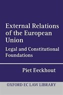 Book External Relations of the European Union: Legal and Constitutional Foundations by Piet Eeckhout