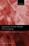 Book Experience and the Worlds Own Language: A Critique of John McDowells Empiricism by Richard Gaskin